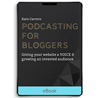Podcasting for Bloggers: Giving your website a VOICE & growing an invested audience